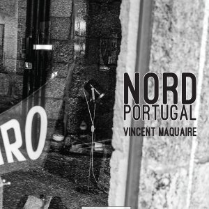 "Nord Portugal </br><span style=""font-size:14px;"">de Vincent Maquaire</span>"