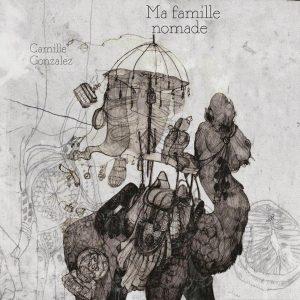 "Ma famille nomade</br><span style=""font-size:14px;"">de Camille Gonzalez</span>"