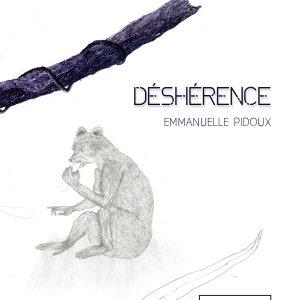 """Déshérence </br><span style=""""font-size:14px;"""">d'Emmanuelle Pidoux</span>"""