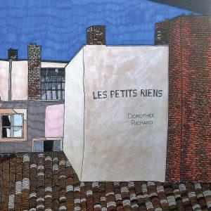 """Les petits riens</br><span style=""""font-size:14px;"""">de Dorothée richard</span>"""