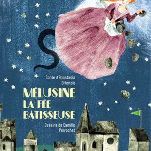 "Mélusine, la fée bâtisseuse</br><span style=""font-size:14px;"">Conte d'AnastasiaOrtenzio</span></br><span style=""font-size:14px;"">Illustrations deCamillePerrochet</span>"